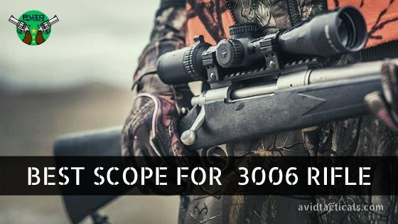 Best Scope for 3006 rifle