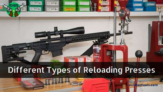 Different Types of Reloading Presses